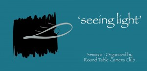Seeing Light – 2014 | Photography Day Seminar & Discussion by RTCC